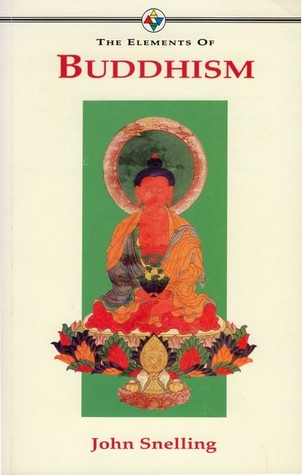 The Elements of Buddhism  by  John Snelling