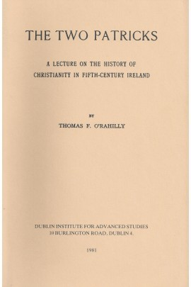 The Two Patricks: A Lecture on the History of Christianity in Fifth-century Ireland  by  Thomas Francis ORahilly