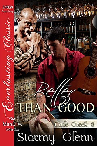 Better Than Good [Cade Creek 6] Stormy Glenn