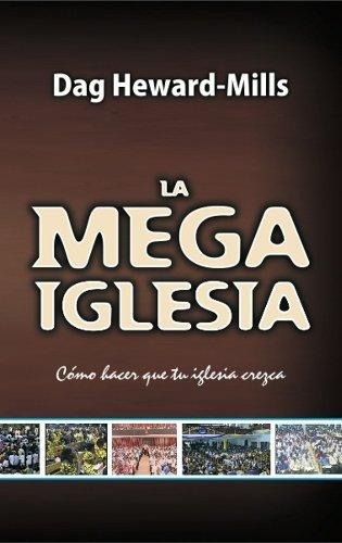 La Mega Iglesia  by  Dag Heward Mills