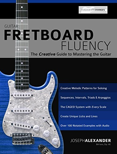 Guitar Fretboard Fluency: The Creative Guide to Mastering the Guitar  by  Joseph Alexander