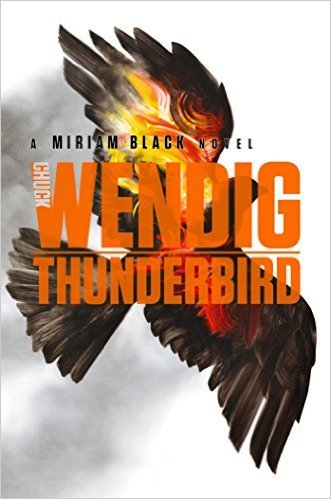 Thunderbird (Miriam Black, #4)  by  Chuck Wendig