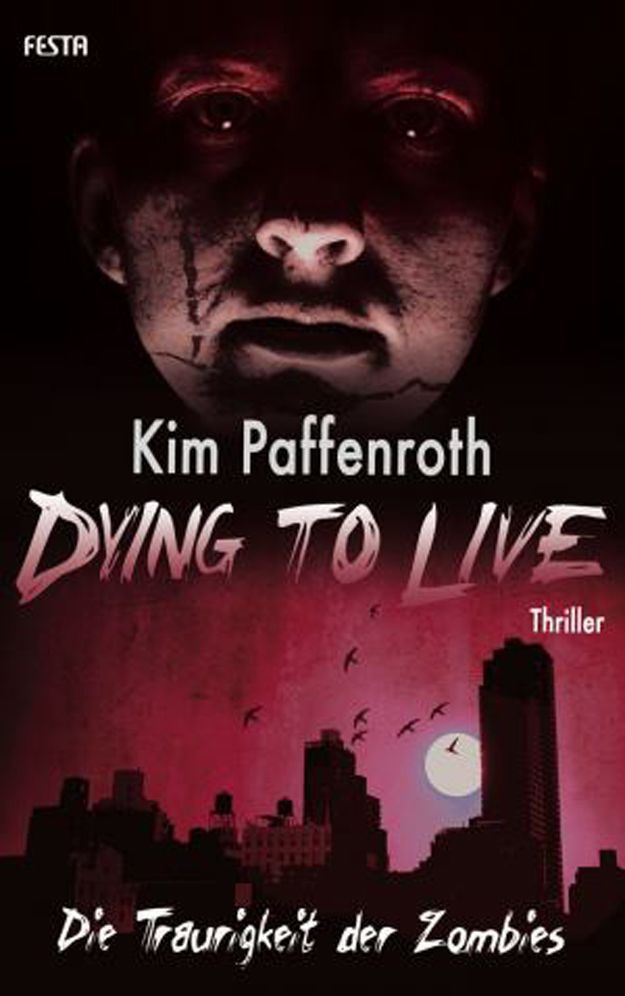 Dying to Live: Die Traurigkeit der Zombies (Dying to Live, #2)  by  Kim Paffenroth