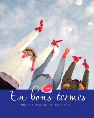 En bons termes Plus MyFrenchLab with Pearson eText -- Access Card Package, 9/e  by  Michel A. Parmentier