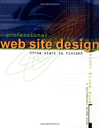 Professional Web Site Design from Start to Finish  by  Anne-Marie Concepcion