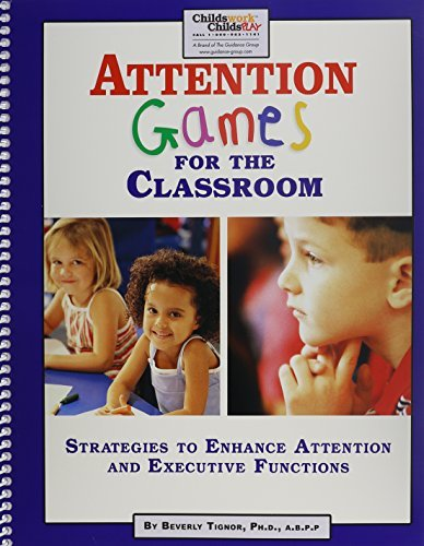 Attention Games for the Classroom  by  Beverly Tignor