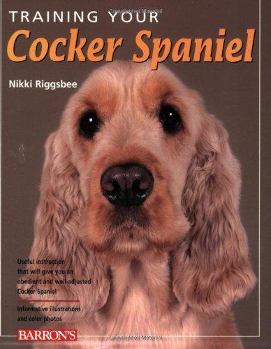 Training Your Cocker Spaniel Nikki Riggsbee