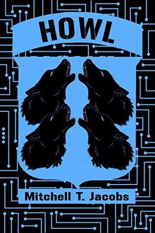 Howl: A World at War Novel (World at War Online Book 2) Mitchell T Jacobs