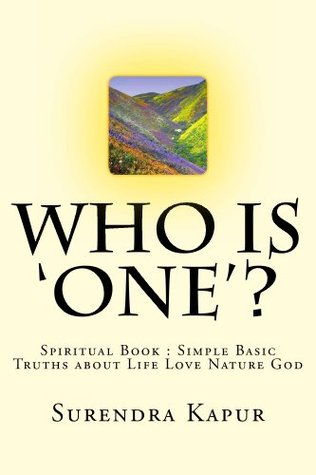 Who is ONE?  by  Surendra Kapur