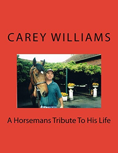 A Horsemans Tribute To His Life  by  Carey Williams