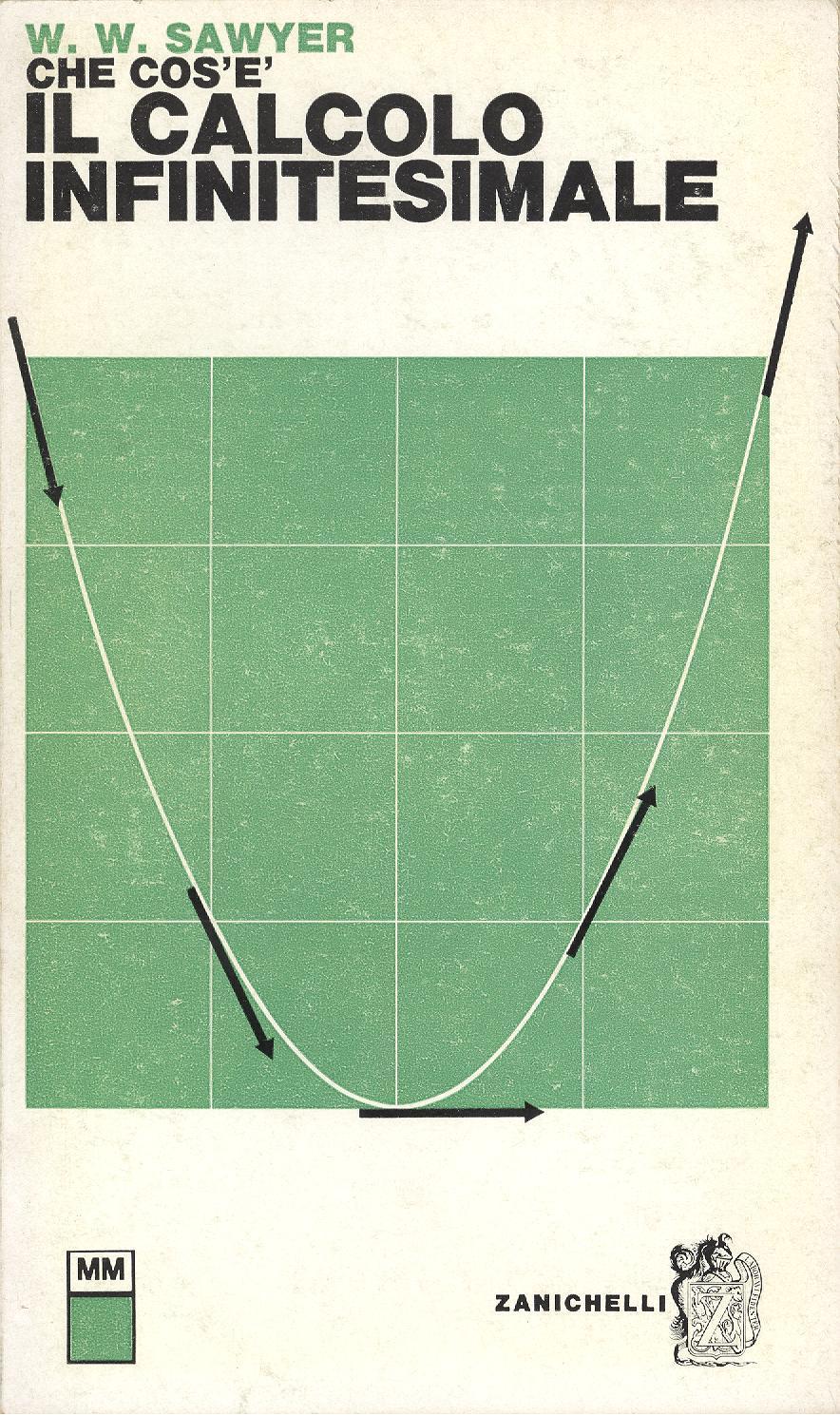 Che cosè il calcolo infinitesimale  by  W.W. Sawyer