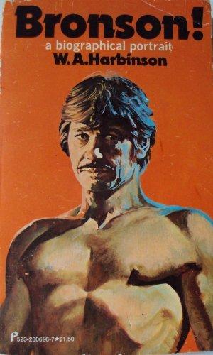 Bronson: A biographical portrait  by  W. A Harbinson