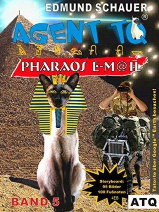 Agent TQ Pharaos E-M@il: BigDog (Agent TQ ermittelt 5)  by  Edmund Schauer