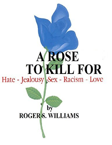 A ROSE TO KILL FOR  by  Roger S. Williams