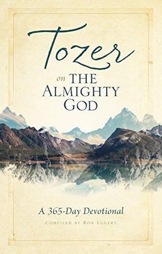 Tozer on the Almighty God: A 365-Day Devotional A.W. Tozer