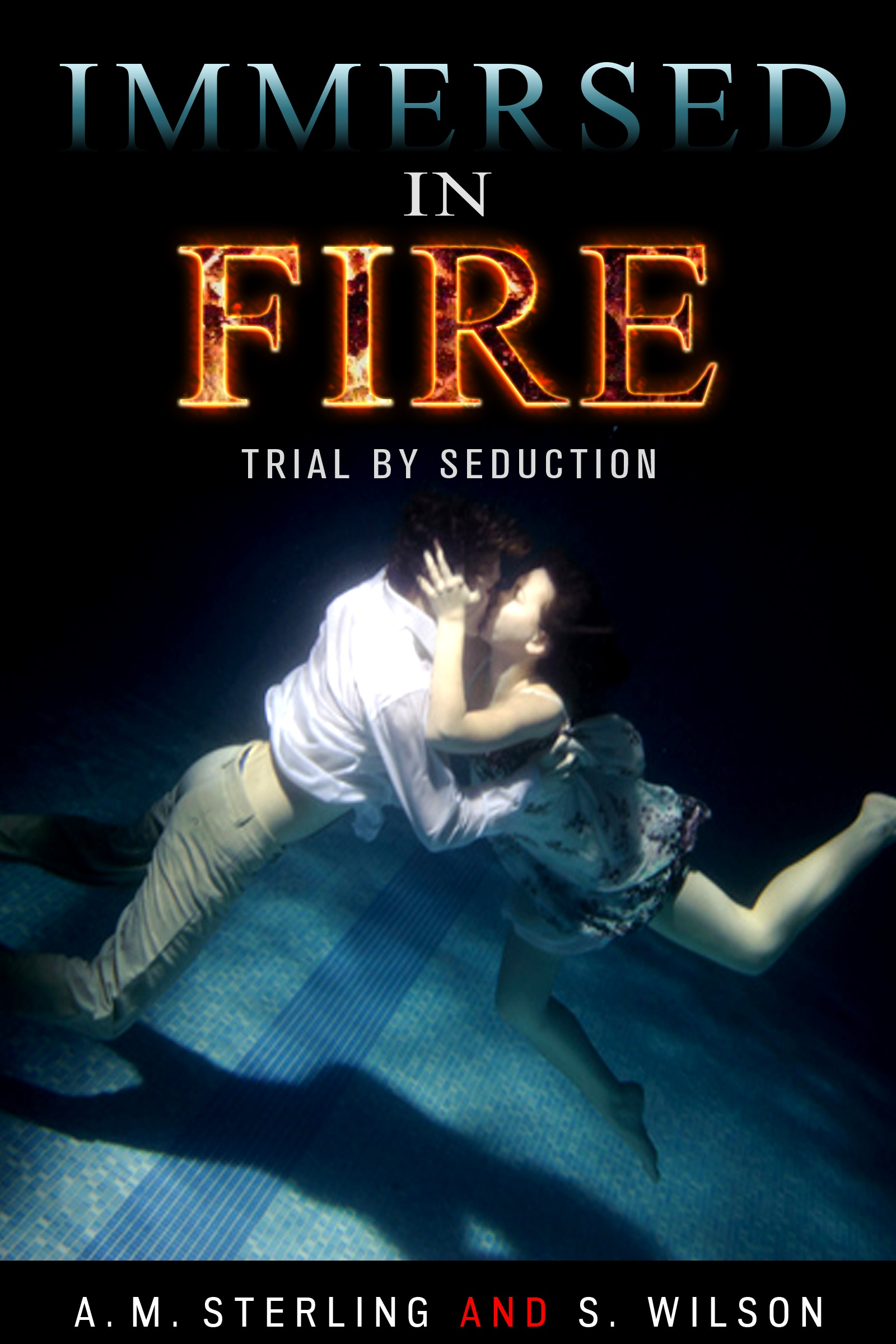 Immersed in Fire: Trial Seduction by A.M. Sterling
