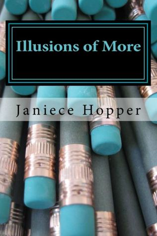 Illusions of More Janiece Hopper