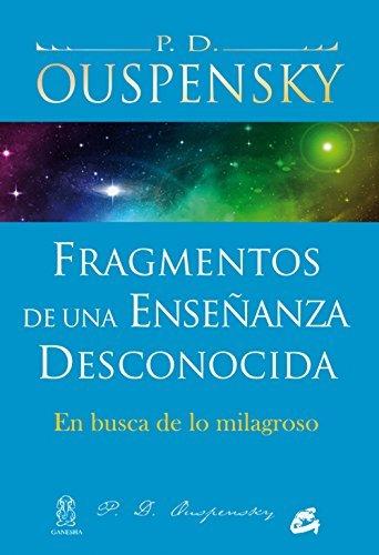 Fragmentos de una enseñanza desconocida  by  P.D. Ouspensky