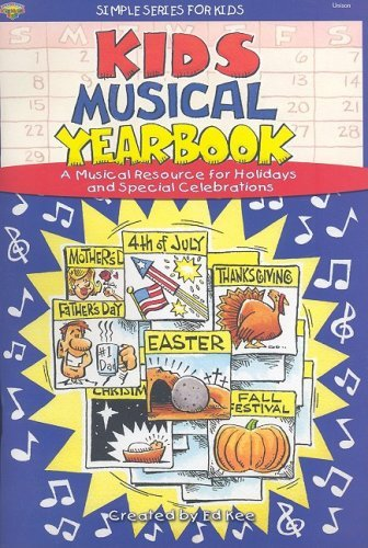Kids Musical Yearbook: A Musical Resource for Holidays and Special Celebrations: Unison Rhonda Frazier