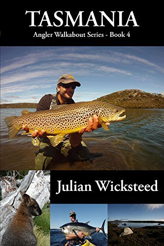TASMANIA: Angler Walkabout Series - Book 4 Julian Wicksteed