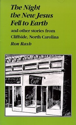 The Night the New Jesus Fell to Earth and Other Stories from Cliffside, North Carolina  by  Ron Rash