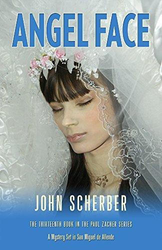 ANGEL FACE (Murder in Mexico Book 13)  by  John Scherber
