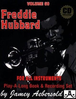Vol. 60, Freddie Hubbard (Book & CD Set) (Play-a-Long) Jamey Aebersold