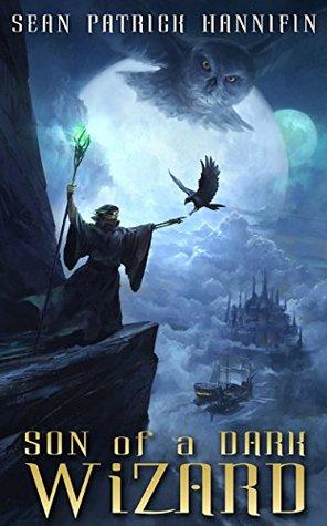 Son of a Dark Wizard (The Dark Wizard Chronicles, #1)  by  Sean Patrick Hannifin