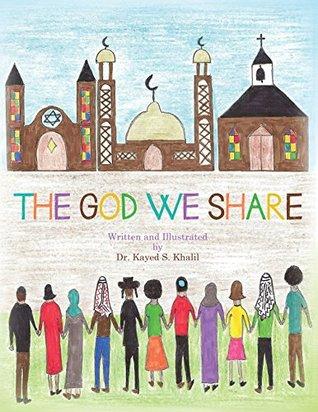 The God We Share Kayed Khalil