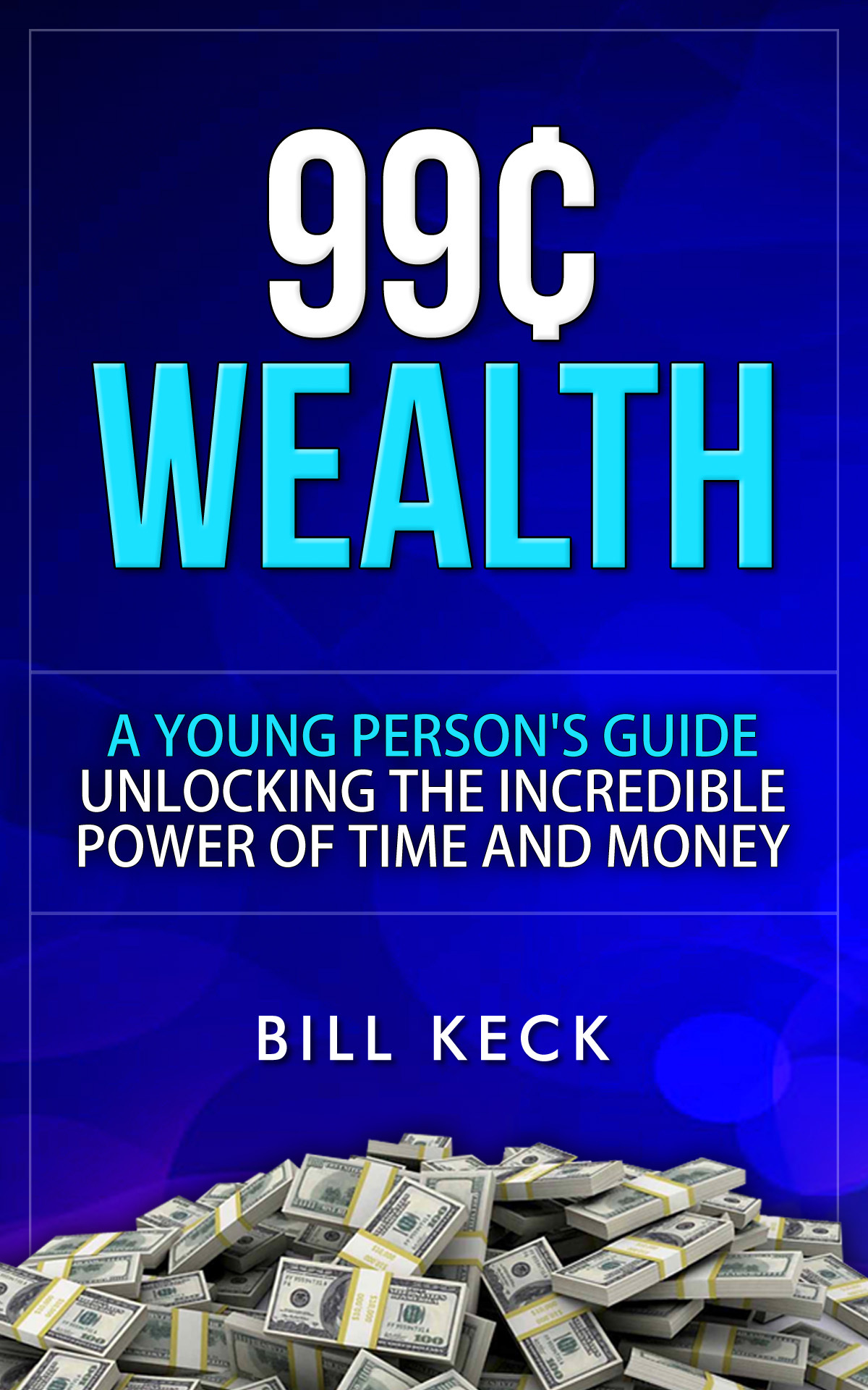 99 Cent Wealth  by  Bill Keck