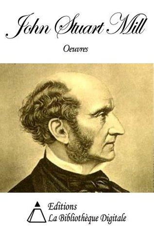 Oeuvres de John Stuart Mill  by  John Stuart Mill