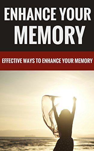 Enhance Your Memory - Effective Ways To Enhance Your Memory Craig Hensley