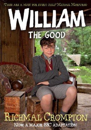William the Good: Just William 9 Richmal Crompton