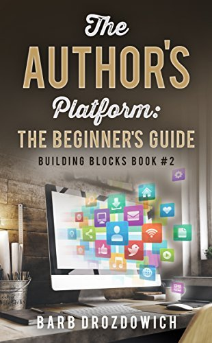 The Authors Platform: The Beginners Guide (Building Blocks Book 2)  by  Barb Drozdowich