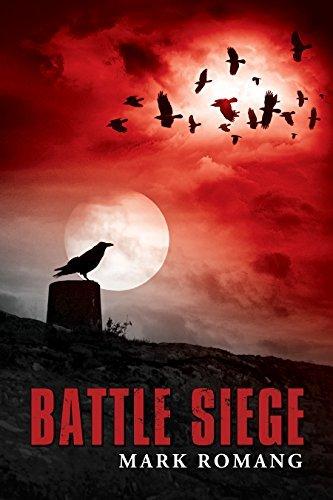 Battle Siege (The Battle Series, Book 3) Mark Romang