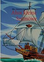 Ahoi kleine Seemöwe: komm an Bord zu den Piraten  by  Elke Clemenz-Pixberg