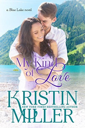 My Kind of Love (Blue Lake, #5)  by  Kristin Miller