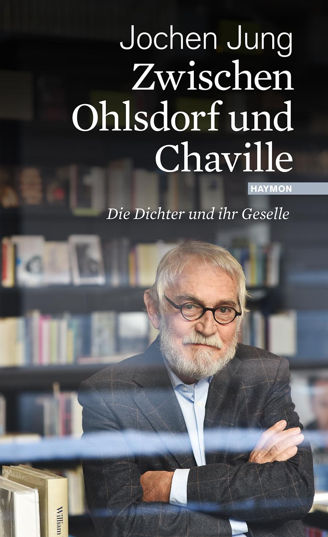 Zwischen Ohlsdorf und Chaville. Der Dichter und ihr Geselle Jochen Jung