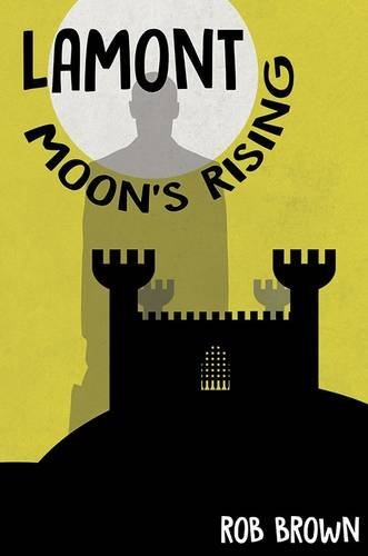 Lamont - Moons Rising  by  Rob Brown