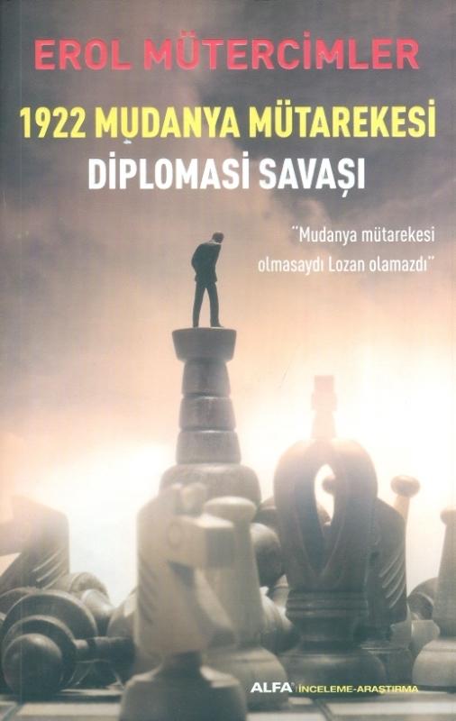 1922 Mudanya Mütarekesi Diplomasi Savaşı Erol Mütercimler