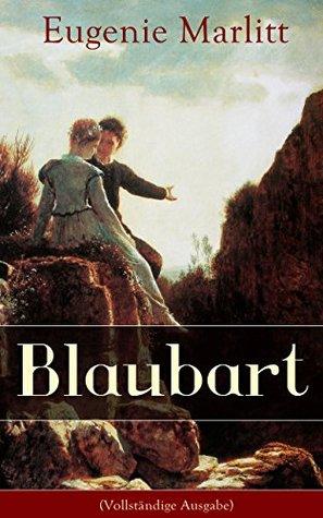 Blaubart (Vollständige Ausgabe)  by  Eugenie Marlitt