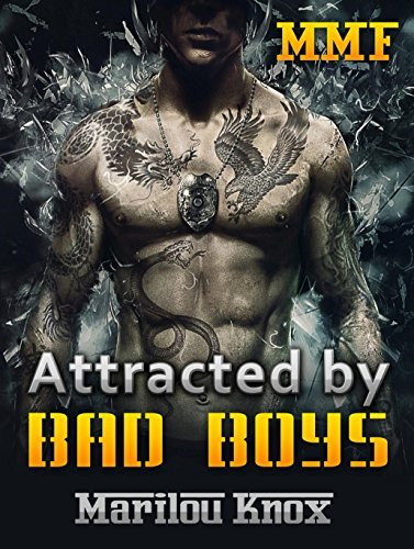 MMF: Attracted  by  Bad Boys (Romance, Bad Boy Military Menage Romance, New Adult Romance) by Marilou Knox