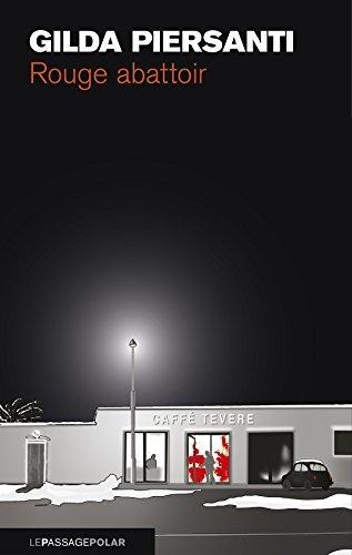 Rouge abattoir: Les Saisons meurtrières 1 (Ligne noire) Gilda Piersanti
