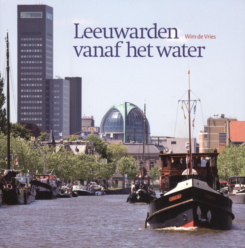 Leeuwarden vanaf het water  by  Wim De Vries