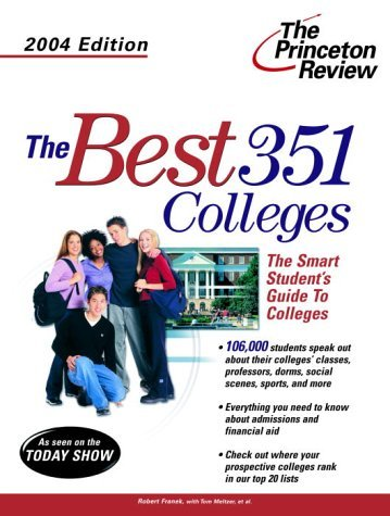 The Best 351 Colleges, 2004 Edition  by  Princeton Review