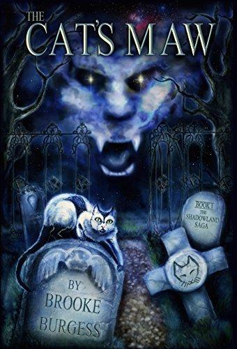 The Cats Maw (The Shadowland Saga #1)  by  Brooke Burgess