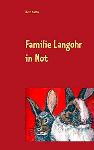 Familie Langohr in Not  by  Ruth Kopta