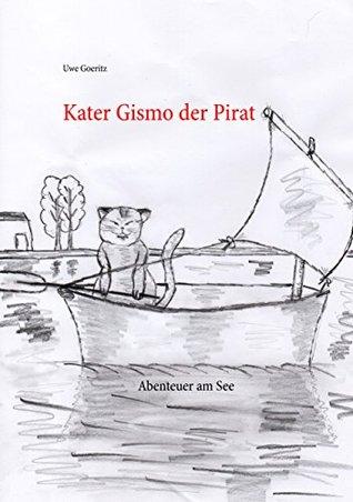 Kater Gismo der Pirat  by  Uwe Goeritz