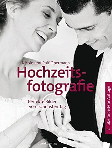 Hochzeitsfotografie: Perfekte Bilder vom schönsten Tag Nicole Obermann