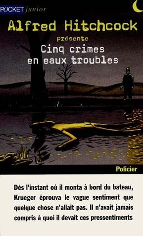 Alfred Hitchcock présente: Cinq crimes en eaux troubles  by  Robert-Edmund Alter